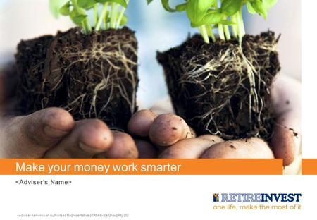 Make your money work smarter is an Authorised Representative of RI Advice Group Pty Ltd.