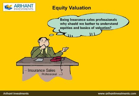 Equity Valuation. Valuation of shares - EPS Why does one invest in shares? The shareholder can earn money only if the company makes profits as he is a.