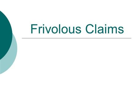 Frivolous Claims. Introduction  PL 109-461 (12/22/06) allows attorneys to represent veterans before VA for a fee after NOD is filed.  VA required to.
