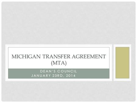 DEAN'S COUNCIL JANUARY 23RD, 2014 MICHIGAN TRANSFER AGREEMENT (MTA)