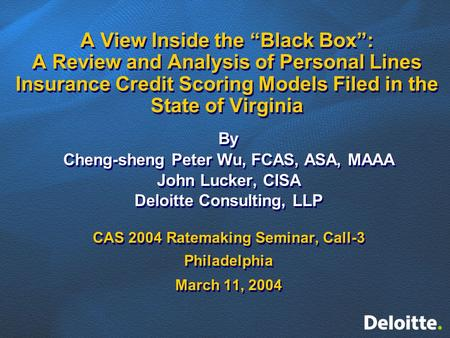 "A View Inside the ""Black Box"": A Review and Analysis of Personal Lines Insurance Credit Scoring Models Filed in the State of Virginia By Cheng-sheng Peter."