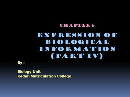 Chapter 6 Expression of Biological Information (Part IV)