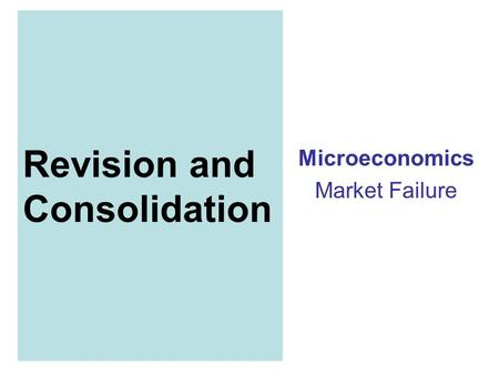Revision and Consolidation Microeconomics Market Failure.