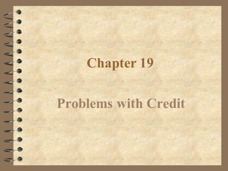 Chapter 19 Problems with Credit.