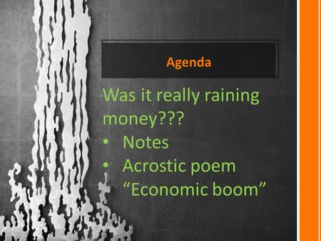 "Agenda Was it really raining money??? Notes Acrostic poem ""Economic boom"""