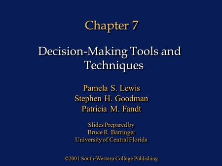 Chapter 7 ©2001 South-Western College Publishing Pamela S. Lewis Stephen H. Goodman Patricia M. Fandt Slides Prepared by Bruce R. Barringer University.