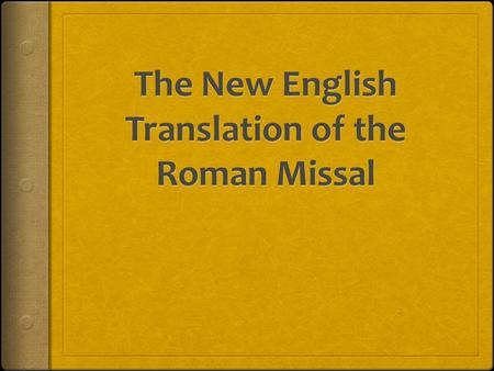 Why the changes?  After Second Vatican Council allowed use of mother tongue within the Mass the first official English translation of the Roman Missal.