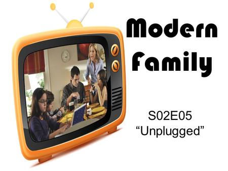 "Modern Family S02E05 ""Unplugged"". 1.What is each person (Haley, Alex, Luke, Phil) doing at the breakfast table? 2.Each family has a problem – what are."