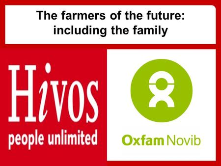 The farmers of the future: including the family.