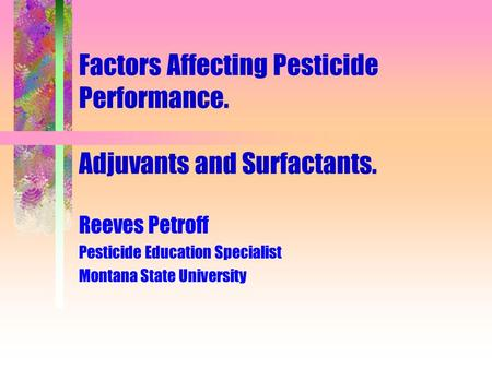 Factors Affecting Pesticide Performance. Adjuvants and Surfactants.