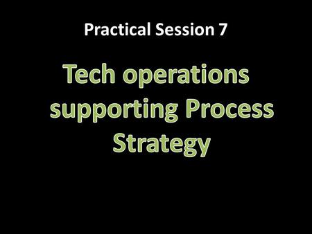 Practical Session 7. Repetitive Focused Strategy- Continued ♦ Facilities often organized by assembly lines ♦ Characterized by modules ♦ Parts & assemblies.
