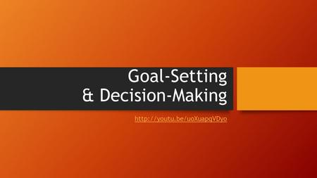 Goal-Setting & Decision-Making