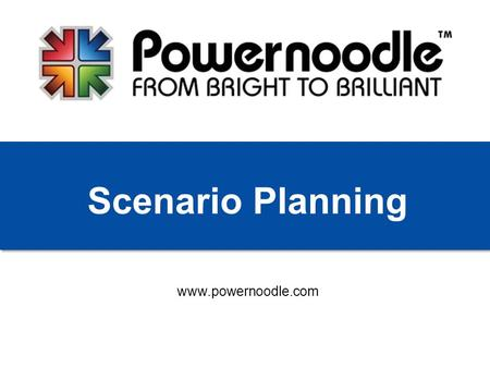 Www.powernoodle.com Scenario Planning. A pioneer in business war gaming and an expert in developing custom simulation technologies for business and other.