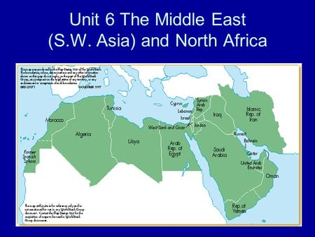 Unit 6 The Middle East (S.W. Asia) and North Africa.