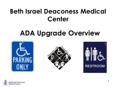 1 Beth Israel Deaconess Medical Center ADA Upgrade Overview.