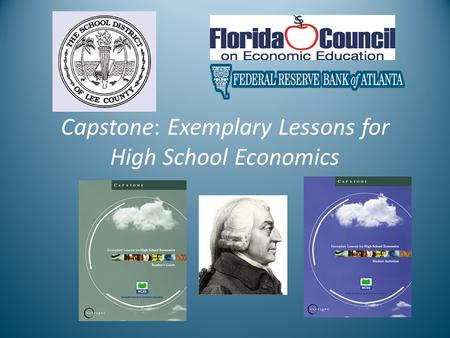 Capstone: Exemplary Lessons for High School Economics.