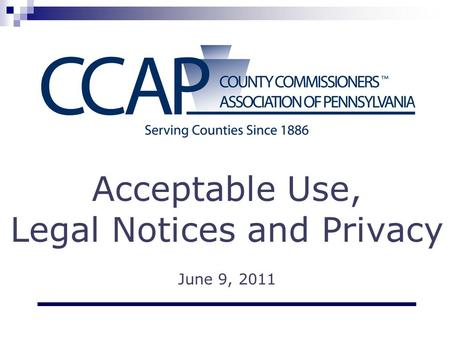 Acceptable Use, Legal Notices and Privacy June 9, 2011.