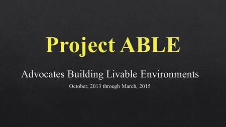 """The Virginia ABLE project envisions a comprehensive systemic approach to significantly increase the knowledge, skill, and expertise of builders, building."