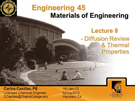 Subtitle or main author's name Materials of Engineering Lecture 8 - Diffusion Review & Thermal Properties Engineering 45 Carlos Casillas, PE 16-Jan-12.