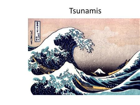 Tsunamis. What is a tsunami ? A tsunami is a very long ocean wave generated by sudden displacement of the sea floor or of the oceanic mass The displacement.