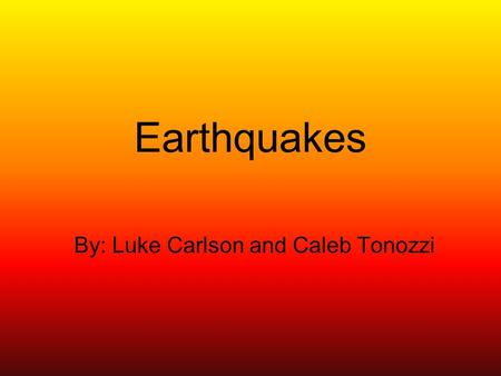Earthquakes By: Luke Carlson and Caleb Tonozzi How Many Supercontinents did Wegner's Theory Assume? There was 1 supercontinent called Pangaea. Over millions.