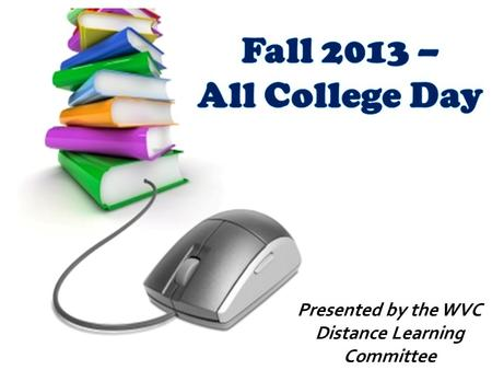 Presented by the WVC Distance Learning Committee.