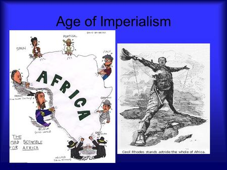 Age of Imperialism. Background for Imperialism Nationalism – the strong feeling of pride in one's country Imperialism – the desire to spread one's way.