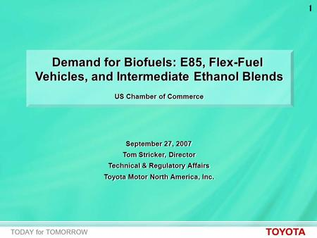 1 Demand for Biofuels: E85, Flex-Fuel Vehicles, and Intermediate Ethanol Blends US Chamber of Commerce Demand for Biofuels: E85, Flex-Fuel Vehicles, and.