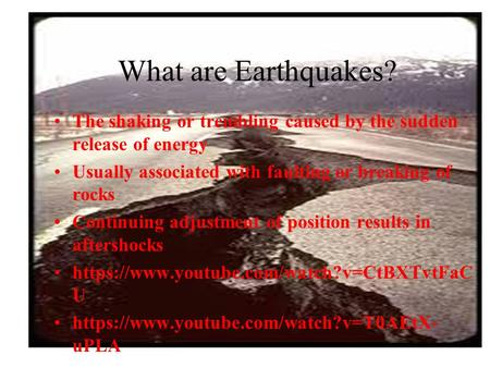 The shaking or trembling caused by the sudden release of energy Usually associated with faulting or breaking of rocks Continuing adjustment of position.