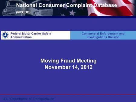 U.S. Department of Transportation National Consumer Complaint Database (NCCDB) Federal Motor Carrier Safety Administration Commercial Enforcement and Investigations.