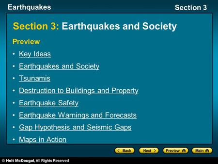 Earthquakes Section 3 Section 3: Earthquakes and Society Preview Key Ideas Earthquakes and Society Tsunamis Destruction to Buildings and Property Earthquake.