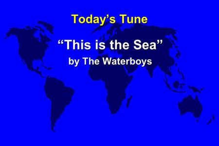 "Today's Tune ""This is the Sea"" by The Waterboys. Next Midterm Monday, May 16, 2011, 1:00 ¥ Here in Gilfillan Auditorium, closed book ¥ Same format as."
