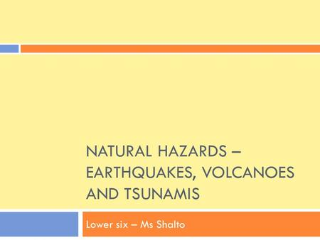 Natural Hazards – Earthquakes, Volcanoes and Tsunamis