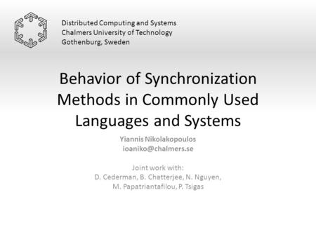 Behavior of Synchronization Methods in Commonly Used Languages and Systems Yiannis Nikolakopoulos Joint work with: D. Cederman, B.