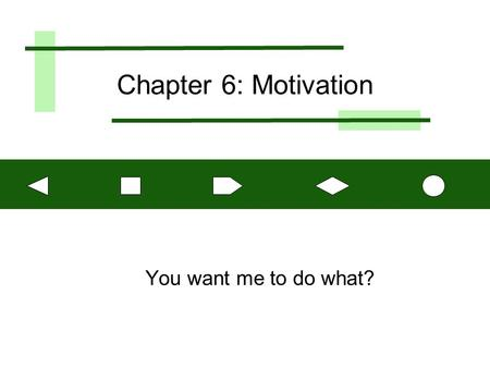 Chapter 6: Motivation You want me to do what?. Copyright © 2002, Prentice Hall 2 Motivating Employees: Objectives Diagnose work-performance problems Develop.