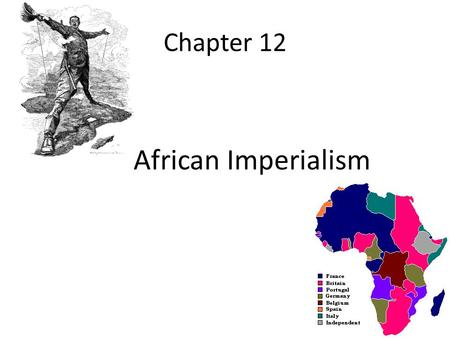 Chapter 12 African Imperialism.