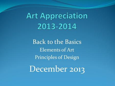 Back to the Basics Elements of Art Principles of Design