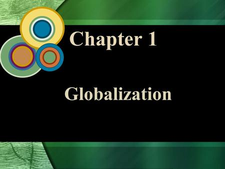 Chapter 1 Globalization. 1 - 2 McGraw-Hill/Irwin Global Business Today, 4/e © 2006 The McGraw-Hill Companies, Inc., All Rights Reserved. Globalization.