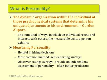 What is Personality?  The dynamic organization within the individual of those psychophysical systems that determine his unique adjustments to his environment.