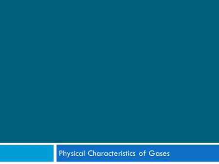 Physical Characteristics of Gases