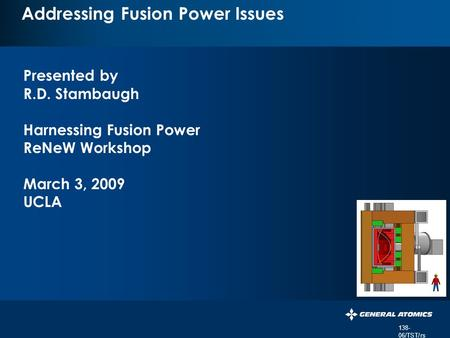 359- 06/RDS/rs PERSISTENT SURVEILLANCE FOR PIPELINE PROTECTION AND THREAT INTERDICTION Addressing Fusion Power Issues Presented by R.D. Stambaugh Harnessing.