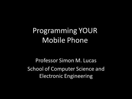 Programming YOUR Mobile Phone