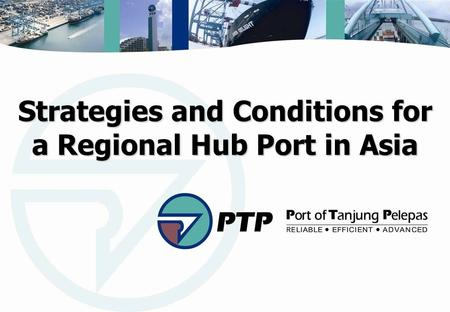 Strategies and Conditions for a Regional Hub Port in Asia.