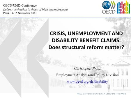 OECD, Directorate for Employment, Labour and Social Affairs OECD/UMD Conference Labour activation in times of high unemployment Paris, 14-15 November 2011.