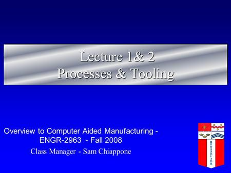 Lecture 1& 2 Processes & Tooling