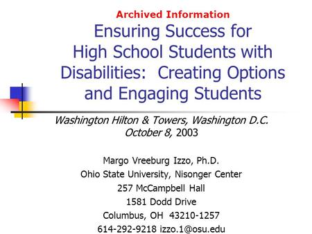Archived Information Ensuring Success for High School Students with Disabilities: Creating Options and Engaging Students Washington Hilton & Towers, Washington.