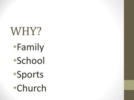 WHY? Family School Sports Church. Structural Functional They look at the needs which must be met for a social system to exist, as well as the ways in.