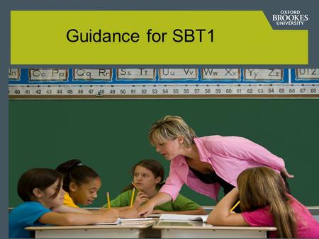 Guidance for SBT1. Documentation You should have collected 4 documents :  Documentation for Trainee Progress File SBT1  Teachers' Standards Grid  SBT1.
