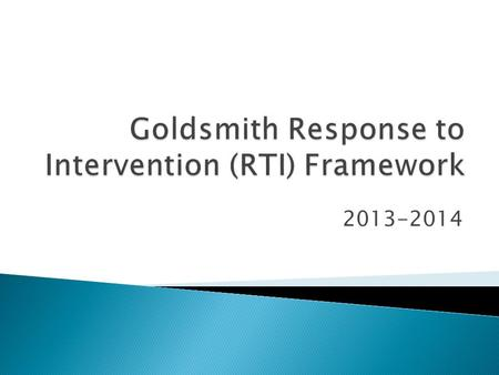 2013-2014. Response to Intervention (RTI) is a multi- tiered approach to help struggling learners. Students' progress is closely monitored at each stage.