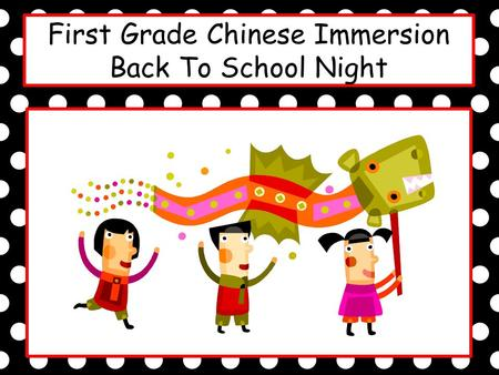 First Grade Chinese Immersion Back To School Night.